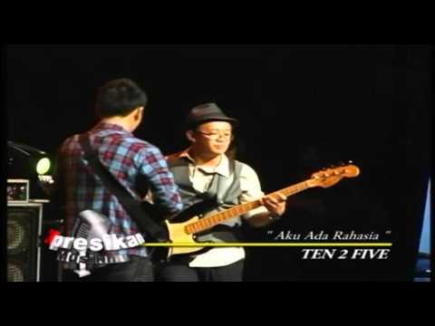 TEN 2 FIVE - AKU ADA RAHASIA (LIVE)