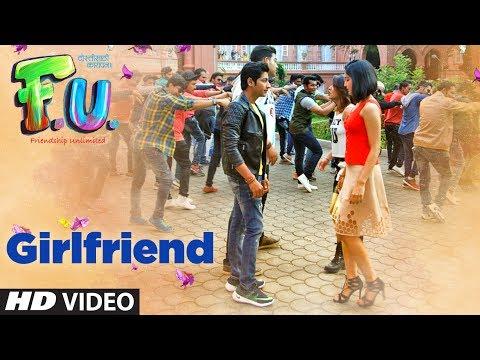 Girlfriend Video    FU  Friendship Unlimited  Vishal Mishra