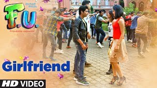 Girlfriend Song | FU – Friendship Unlimited