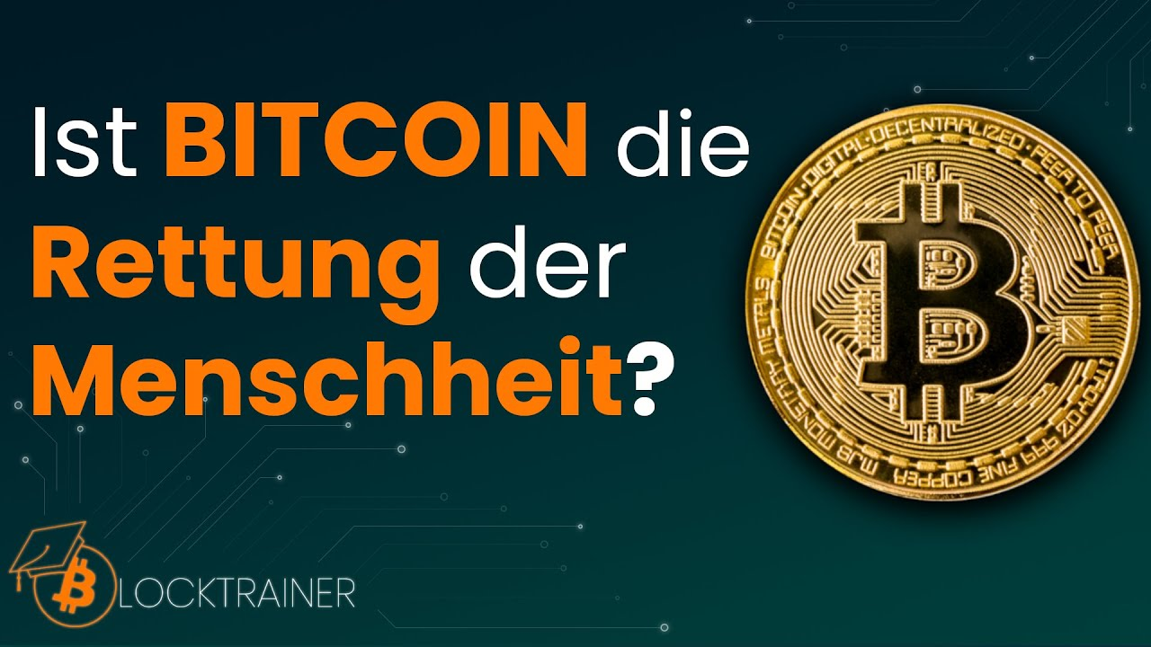In diesem Video erklärt euch der Blocktrainer warum Bitcoin die Rettung der Menschheit ist…
