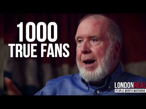 HOW TO GAIN 1000 TRUE FANS - Kevin Kelly on London Real