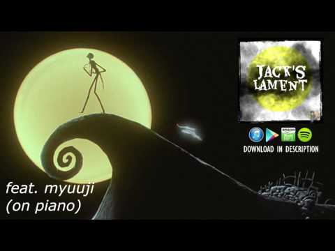 Jack's Lament - Caleb Hyles (from The Nightmare Before Christmas) feat. Myuuji