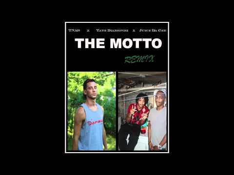TNAS x TATE DIAMONDZ x JUICE DA GEE - THE MOTTO (REMIX) [EXPLICIT]