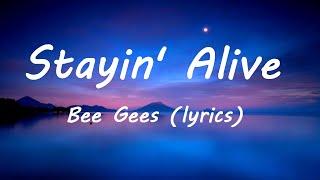 Bee Gees Stayin' Alive   lyrics