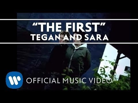 Tegan and Sara - The First [Official Music Video]