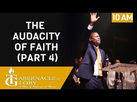 Pastor Gregory Toussaint | The Audacity of Faith Part 4 | 10 AM