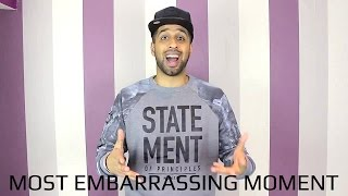 my most embarrassing moment