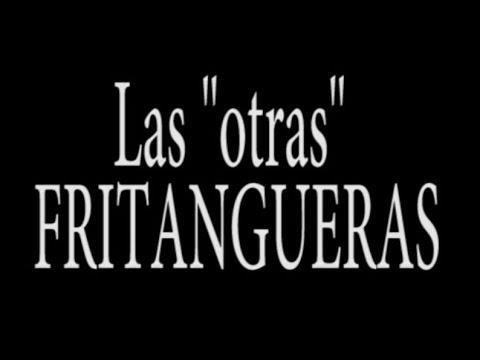 """Las """"Otras"""" FRITANGUERAS"""