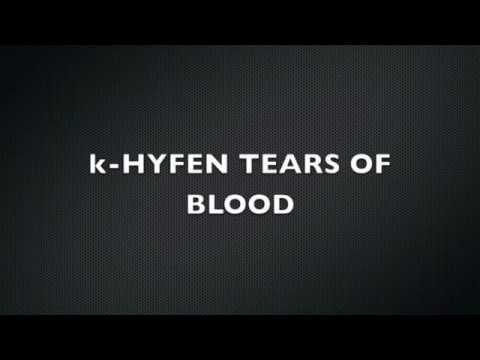 TEARS OF BLOOD K HYFEN