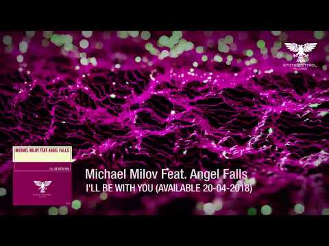 OUT NOW! Michael Milov Feat.  Angel Falls - I'll Be With You [Vocal Trance]