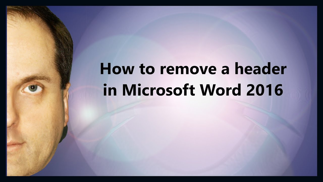 How To Remove A Header In Microsoft Word 2016