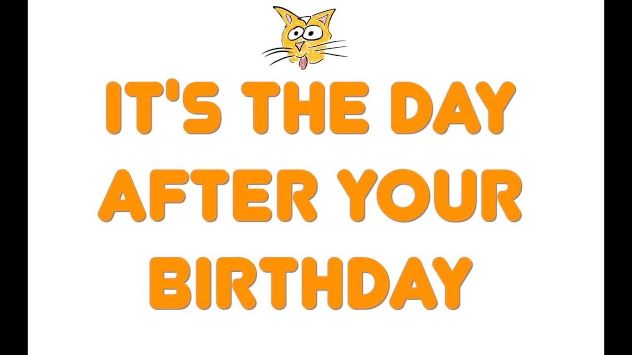 The Day After Your Birthday Lyric Video Parry Gripp Youtube