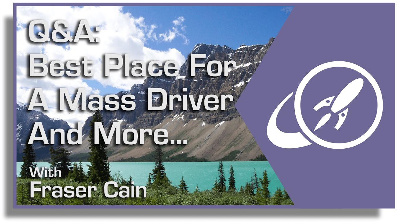 q-best-place-for-a-mass-driver-and-more
