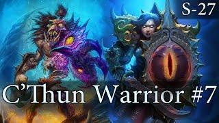 Hearthstone C�Thun Warrior S27 #7: C'Thun Burst