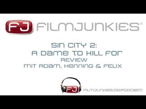 Sin City 2 : A Dame to Kill For - Filmkritik - Filmjunkies Podcast