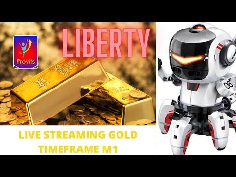 LIVE STREAMING GOLD TIMEFRAME M1 ROBOT LIBERTY