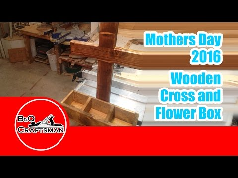 Mothers Day 2016, How to Make a Wooden Cross and Flower Box