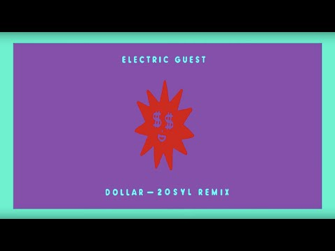Electric Guest - Dollar (20syl Remix)