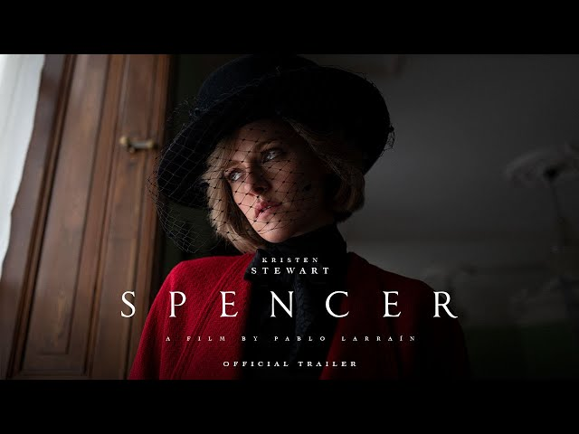 SPENCER - Official Trailer - In Theaters November 5