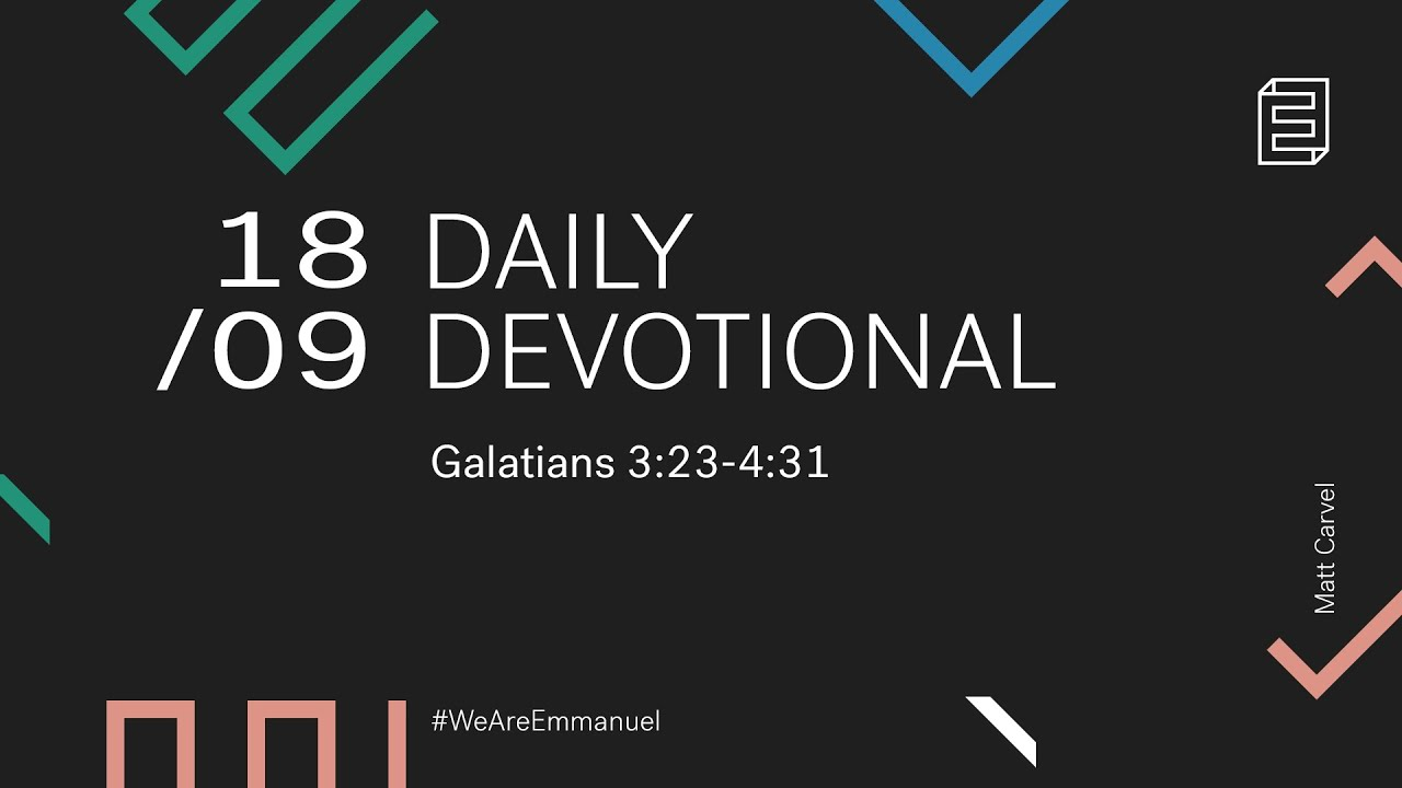 Daily Devotional with Matt Carvel // Galatians 3:23-4:31 Cover Image
