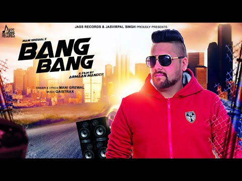 Bang Bang  | (Full HD ) | Mani Grewal | New Punjabi Songs 2019 | Latest ...