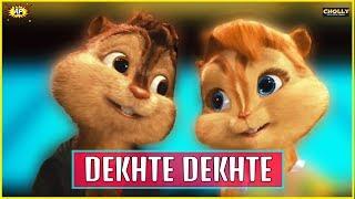 Dekhte Dekhte | Sochta hoon ke woh kitne masoom thay | Chipmunks Version | CHOLLY |  #SADSUNDAY #03