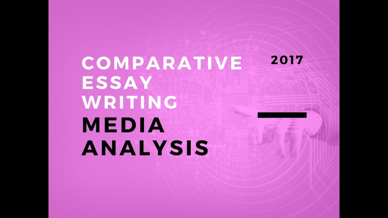 comparative essay writing media analysis  comparative essay writing media analysis