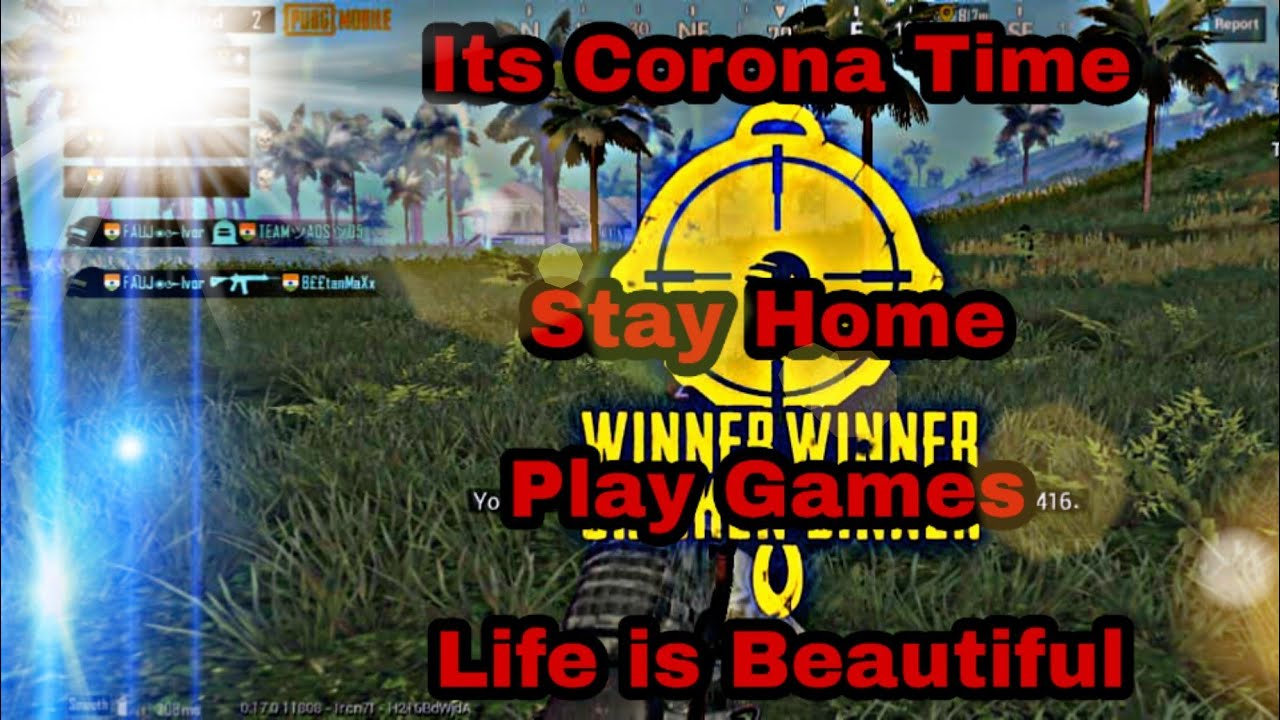 Its Corona Time    Stay Home Play Games     PUBG MOBILE