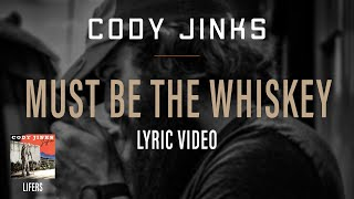 Cody Jinks - Must Be The Whiskey Lyric Video