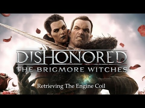 Dishonored - The Brigmore Witches DLC - Master Assassin - 05 - Retrieving the Engine Coil |