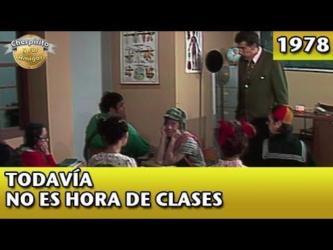 El Chavo | Todavía no es hora de clases (Completo)