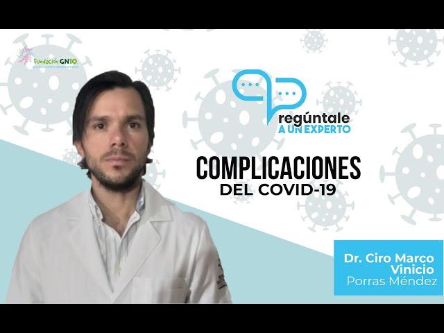 Complicaciones del COVID-19 - Pregúntale a un Experto