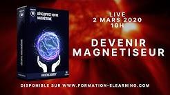 DEVENIR MAGNETISEUR - LIVE 10H