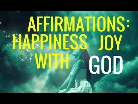 Affirmations Joy Happiness Optimism Gratitude Faith In God