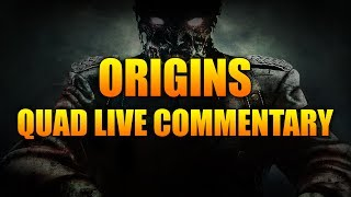 Call Of Duty Black Ops 2 Zombies : Origins - Quad Live Commentary