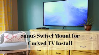 How to Wall Mount a Curved TV with Sanus Swivel Mount VLC1-B1
