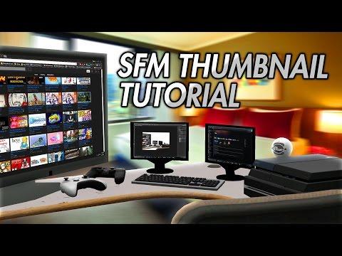 Source Filmmaker Thumbnail Tutorial + Photoshop Guide
