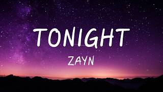 ZAYN - Tonight - (Lyrics/Lyrics Video)