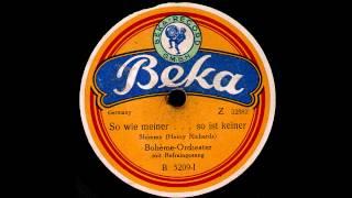 So wie meiner . . .  so ist keiner / Boheme-Orchester mit Refraingesang