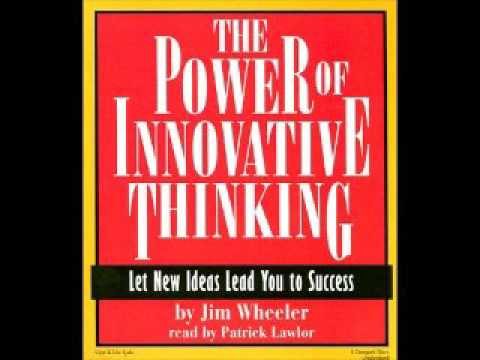 The Power of Inovative Thinking by Jim Wheeler - Audio book