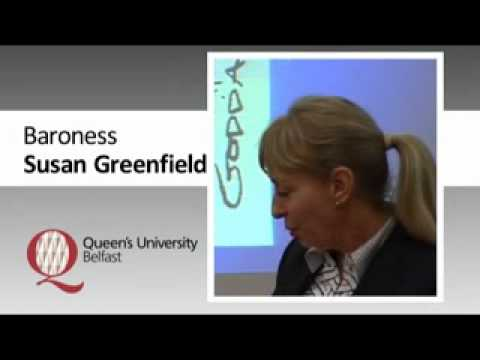 Baroness Susan Greenfield's Presentation to the Chief Executives' Club, Queen's University, Belfast