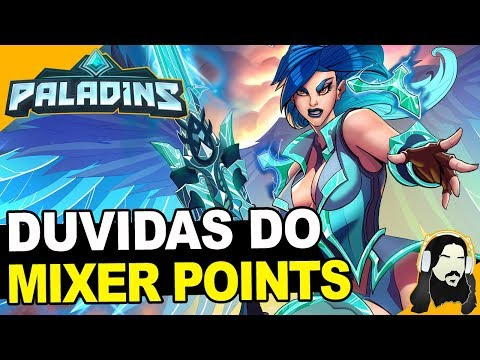 TIRANDO DUVIDAS SOBRE MIXER POINTS DO PALADINS - YouTube