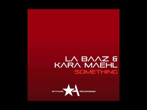 La Baaz & Kara_Maehl - Something (Attitude Records)