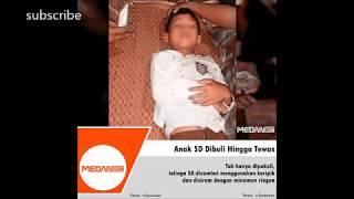 Video Heboh   !Anak SD Di bully Hingga tewas download MP3, 3GP, MP4, WEBM, AVI, FLV Oktober 2018