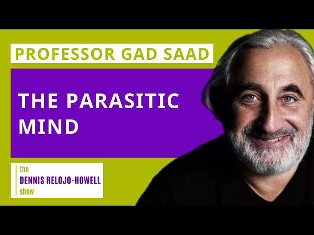 Professor Gad Saad: The Parasitic Mind
