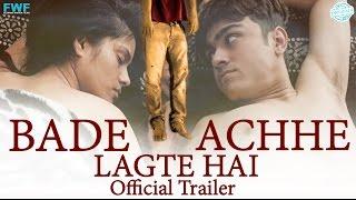 Bade Achhe Lagte Hai | Official Trailer | Rohan Shah | Suman Singh | Releasing on 19th May 2017