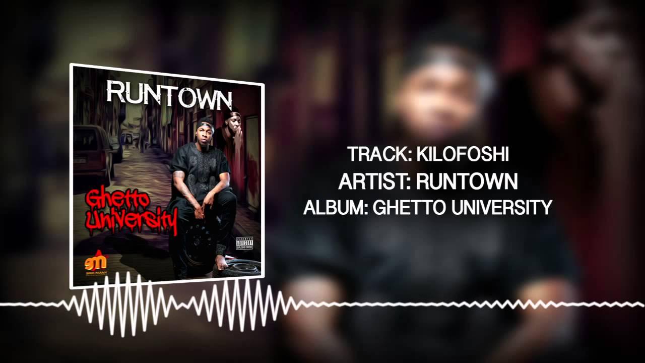 Download Kilofoshi (Official Audio) - Runtown | Ghetto University
