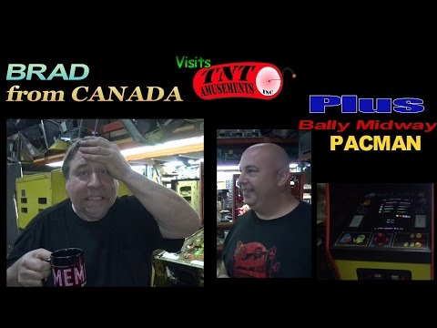 #977 Bally Midway PACMAN Restored & BRAD from Canada Visits TNT Amusements