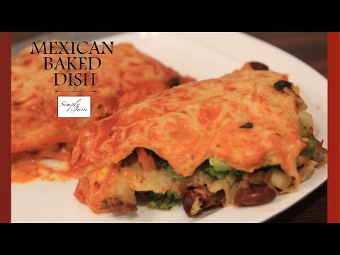 Mexican Baked Dish | How To Make Mexican Lasagna | Mexican Cuisine | Simply Jain
