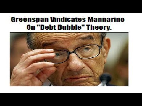 "MUST WATCH! Greenspan Vindicates Gregory Mannarino On  ""Debt Bubble"" Theory."